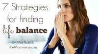 7 Strategies for finding life balance
