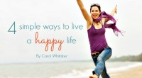 Four simple ways to live a happy life