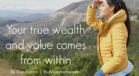 Your true wealth and value comes from within
