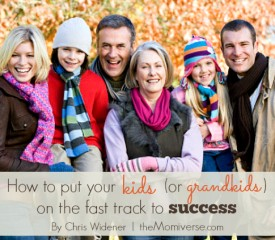How to put your kids (or grandkids) on the fast track to success