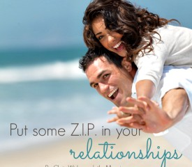 Put some Z.I.P. in your relationships