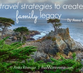 Five travel strategies to create a family legacy