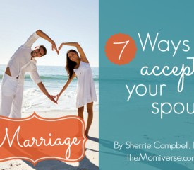 Marriage: 7 Ways to be more accepting of your spouse