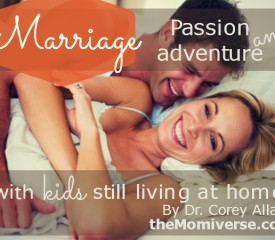 Passion and adventure in marriage {with kids still living at home}