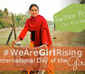 {International Day of the Girl} #WeAreGirlRising Twitter Party