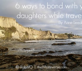 6 Ways to bond with your daughters while traveling