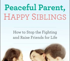 Book giveaway: Peaceful Parent, Happy Siblings by @DrLauraMarkham