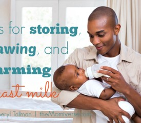 Tips for safely storing, thawing, and warming breast milk