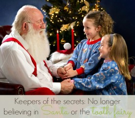 No longer believing in Santa or the tooth fairy