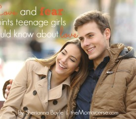 Love and fear: 10 Points teenage girls should know about love