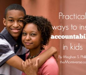 Practical ways to instill accountability in kids
