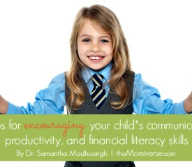 3 Tips for encouraging your child's communication, productivity, and financial literacy skills