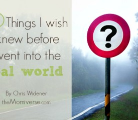 10 Things I wish I knew before I went into the real world
