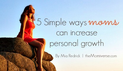 5 Simple ways moms can increase personal growth