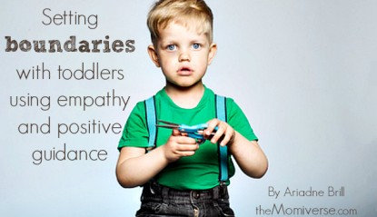Setting boundaries with toddlers using empathy and positive guidance