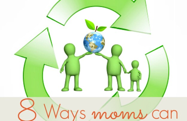 8 Ways moms can impact the environment