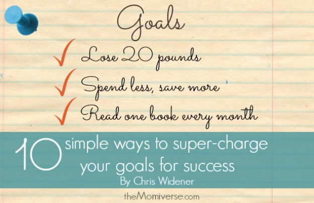 10 Simple ways to super-charge your goals for success
