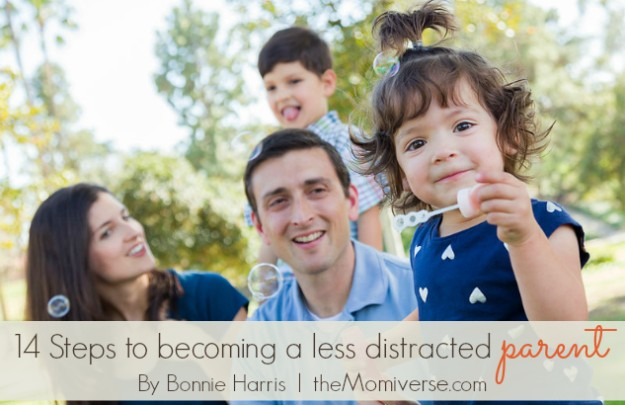 14 Steps to becoming a less distracted parent