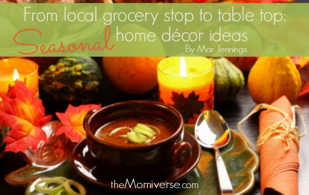 From local grocery stop to table top: Seasonal home décor ideas