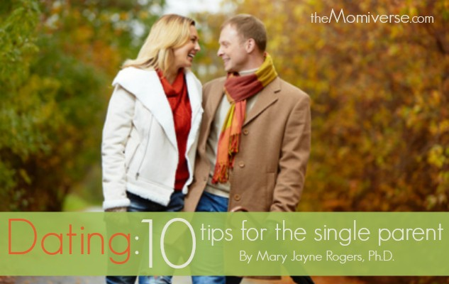Dating: 10 Tips for the single parent