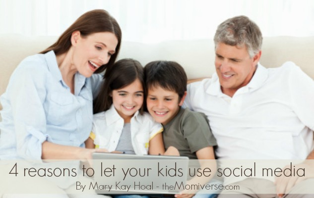 Four reasons to let your kids use social media