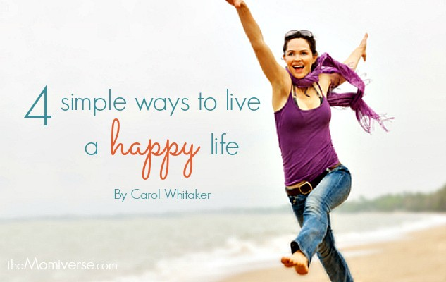 4 Simple ways to live a happy life