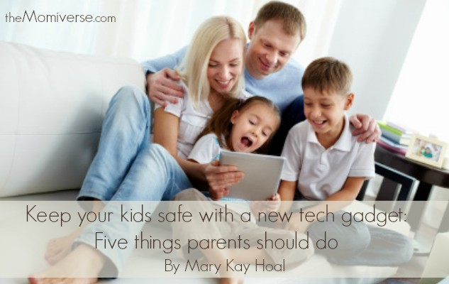 Keep your kids safe with a new tech gadget: Five things parents should do