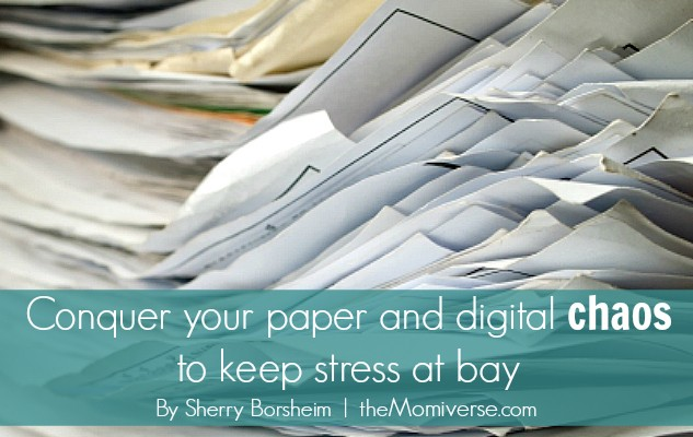 Conquer your paper and digital chaos to keep stress at bay