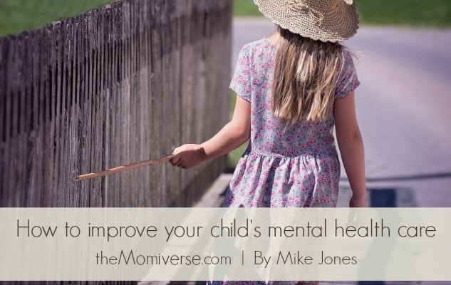 How to improve your child's mental health care