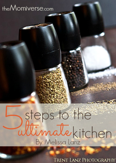 5 steps to the ultimate kitchen | The Momiverse