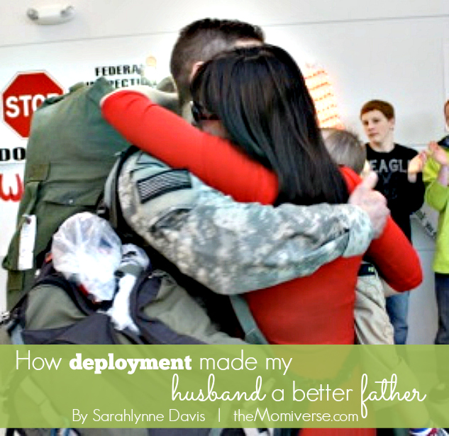 How deployment made my  husband a better father | The Momiverse | Article by Sarahlynne Davis