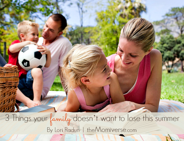 3 Things your family doesn't want to lose this summer | The Momiverse