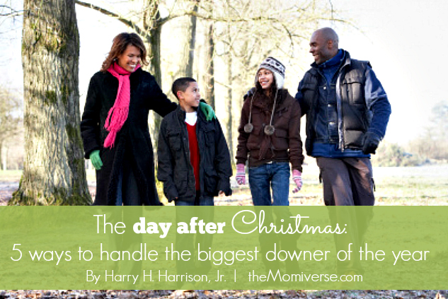 The day after Christmas: 5 ways to handle the biggest downer of the year | The Momiverse | Article by Harry H. Harrison, Jr.