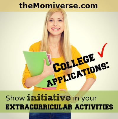 College applications: Show initiative in your extracurricular activities