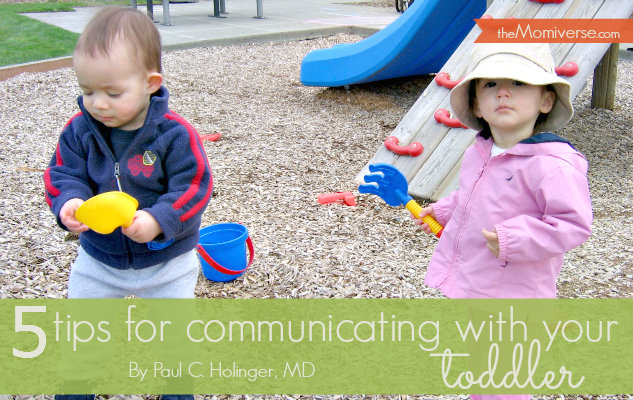 5 Tips for communicating with your toddler © theMomiverse | Article by Paul C. Holinger, MD