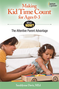 Book #Giveaway - Making Kid Time Count for Ages 0-3: The Attentive Parent Advantage | By Sarahlynne Davis | The Momiverse