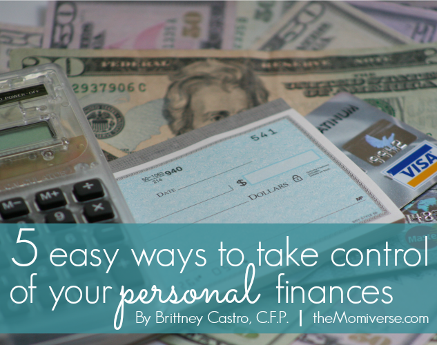 Five easy ways to take control of your personal finances | The Momiverse | Article by Brittney Castro, CFP
