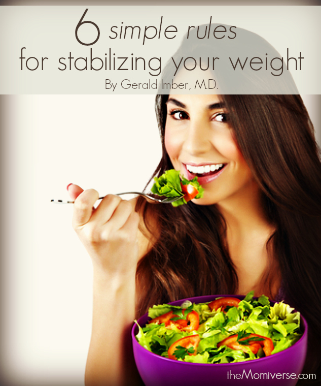 Six simple rules for stabilizing your weight | The Momiverse | Article by Gerald Imber, M.D.