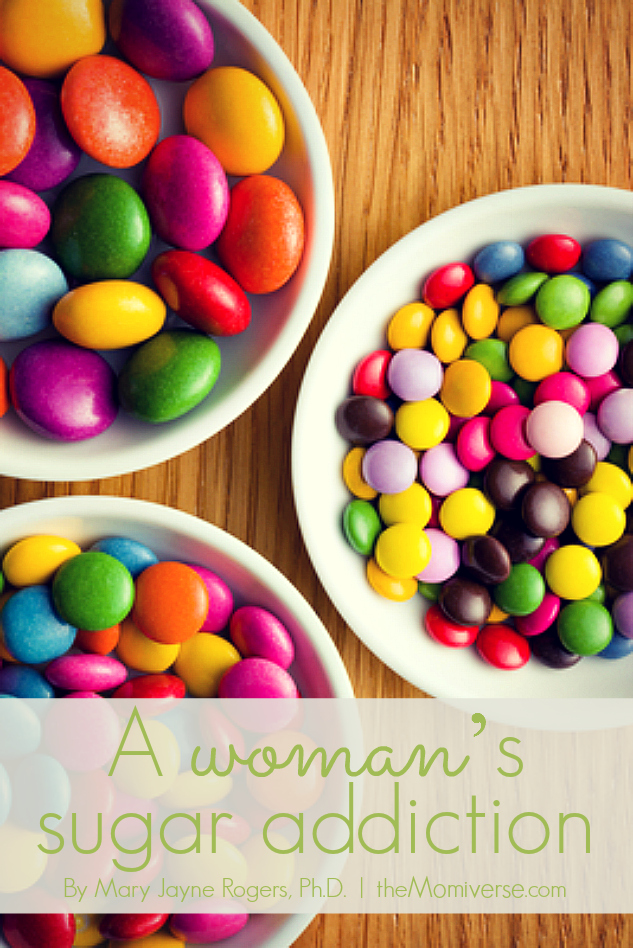 A woman's sugar addiction | The Momiverse | Article by Mary Jayne Rogers, Ph.D.