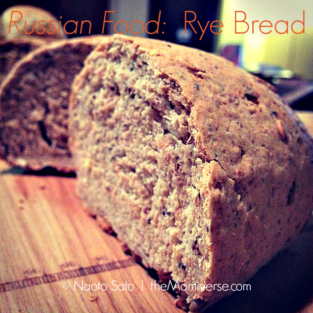 Russian Rye Bread | The Momiverse | Article by Cheryl Tallman | Photo by Naoto Sato
