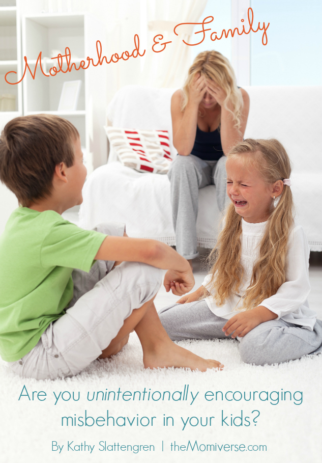 Are you unintentionally encouraging misbehavior in your kids? | The Momiverse | Article by Kathy Slattengren