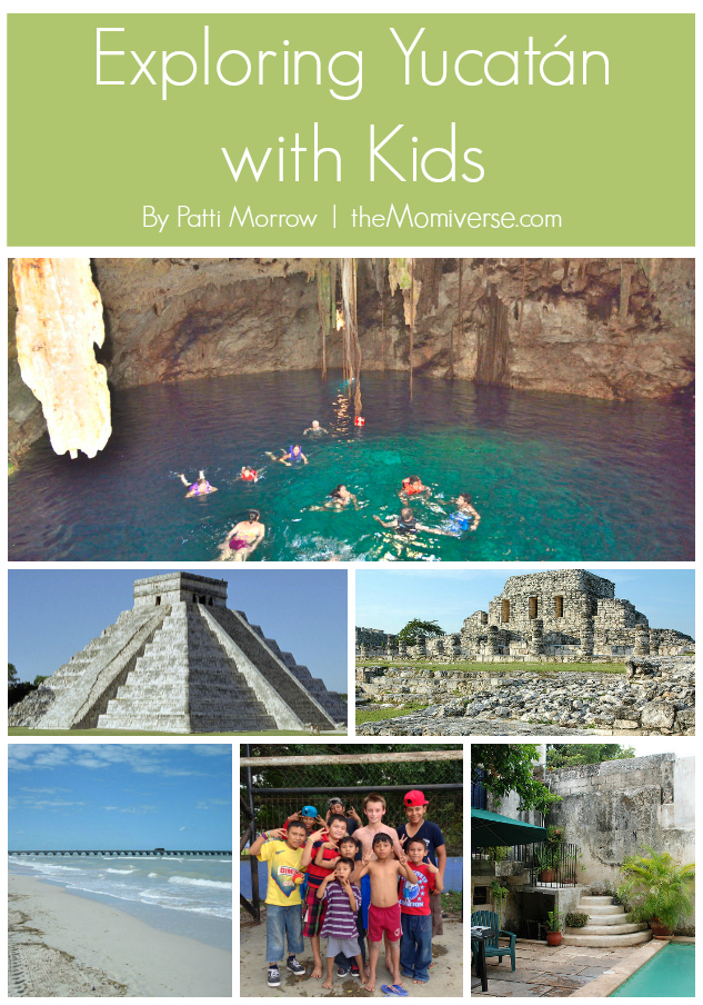 Exploring Yucatan with kids | The Momiverse | Article by Patti Morrow