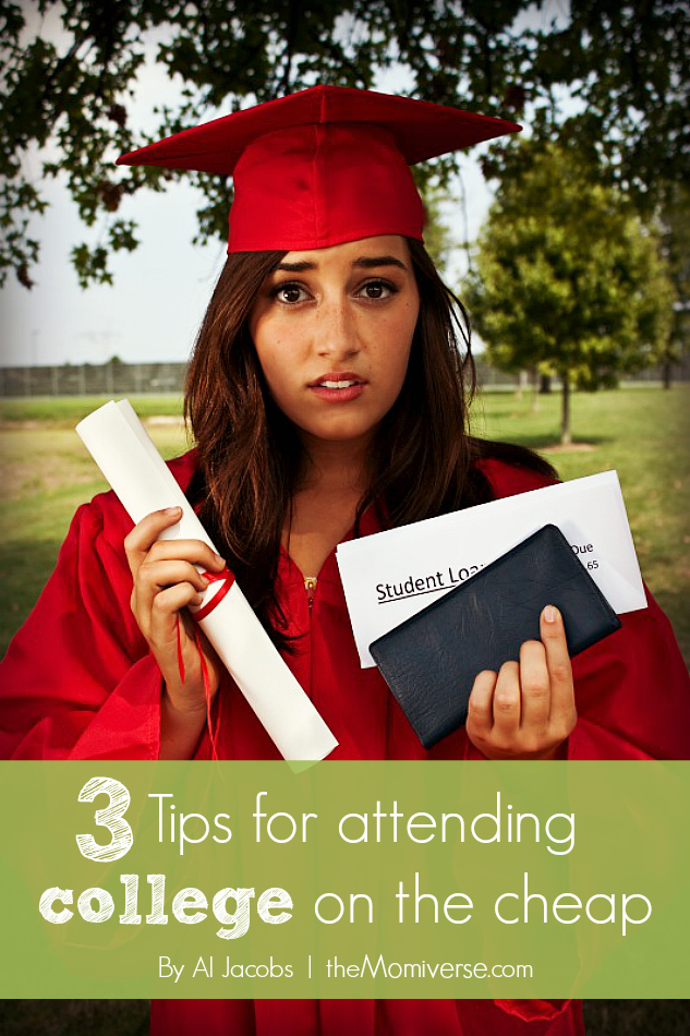 3 Tips for attending college on the cheap | The Momiverse | Article by Al Jacobs