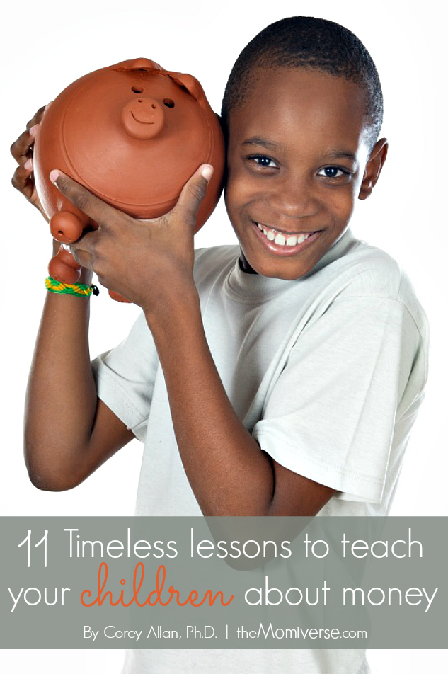 11 Timeless lessons to teach your children about money | The Momiverse | Article by Corey Allan, Ph.D.