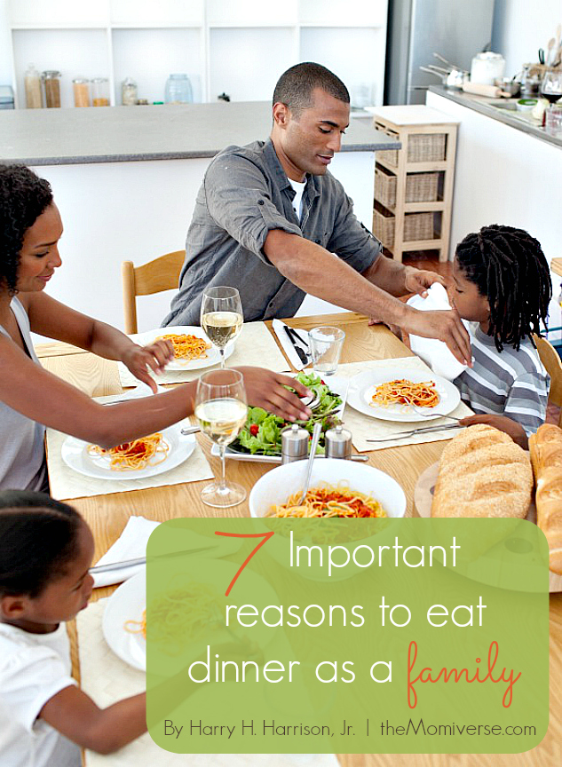 7 Important reasons to eat dinner as a family | The Momiverse |Article by Harry H. Harrison, Jr.