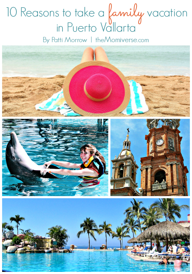 10 Reasons to take a family vacation in Puerto Vallarta | The Momiverse | Article by Patti Morrow