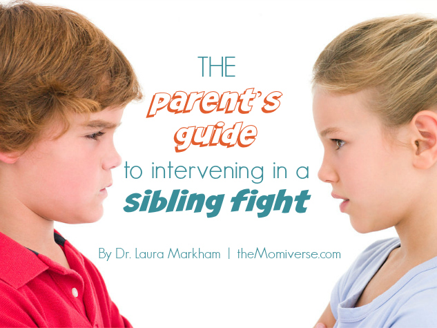 The parent's guide to intervening in a sibling fight | The Momiverse | Article by Dr. Laura Markham