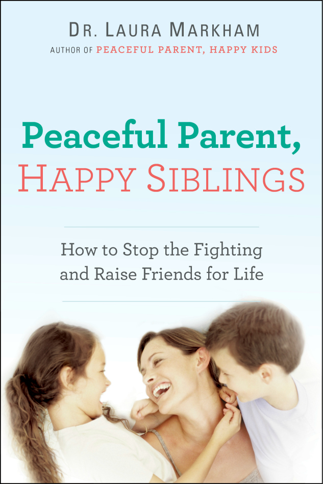 Peaceful Parent Happy Siblings | Book giveaway | The Momiverse | By Dr. Laura Markham