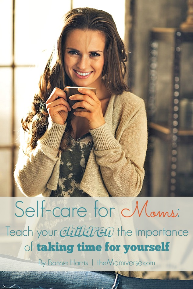 Self-care for moms: Teach your children the importance of taking time for yourself | The Momiverse | Article by Bonnie Harris