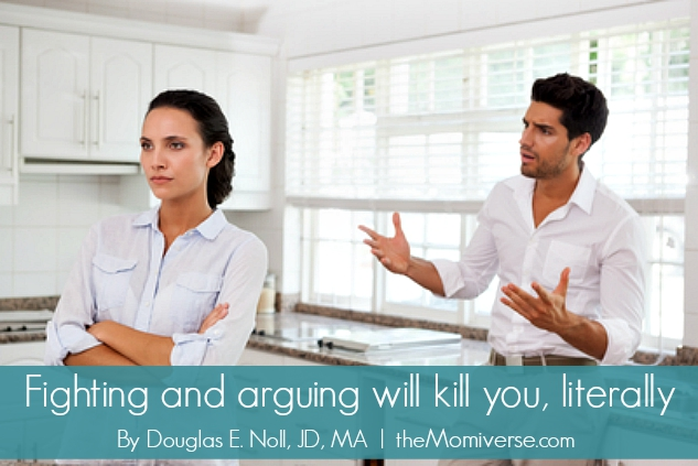 Fighting and arguing will kill you, literally | The Momiverse | Article by Douglas E. Noll